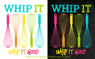 Whip It Printable By Love From The Oven