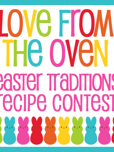 Easter Traditions Recipe Contest Sponsored By PEEPS & Company