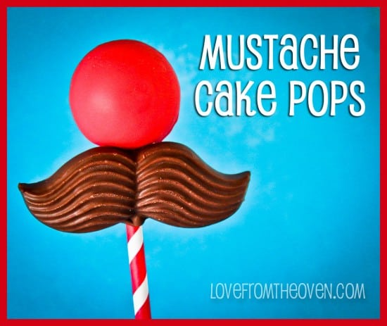 Mustache Cake Pops Love From The Oven