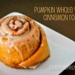 Pumpkin Whole Wheat Cinnamon Rolls With Vanilla Maple Glaze