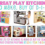 Play Kitchens For Kids – Great Toy Kitchens To Buy or D-I-Y<BR>Great Holiday Gifts To Encourage Pretend Play And Kitchen Fun