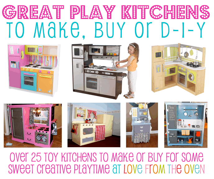Play Kitchens For Kids - Great Toy Kitchens To Buy or D-I ...