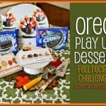 Oreo Play Up Dessert – Fall Recipe Challenge