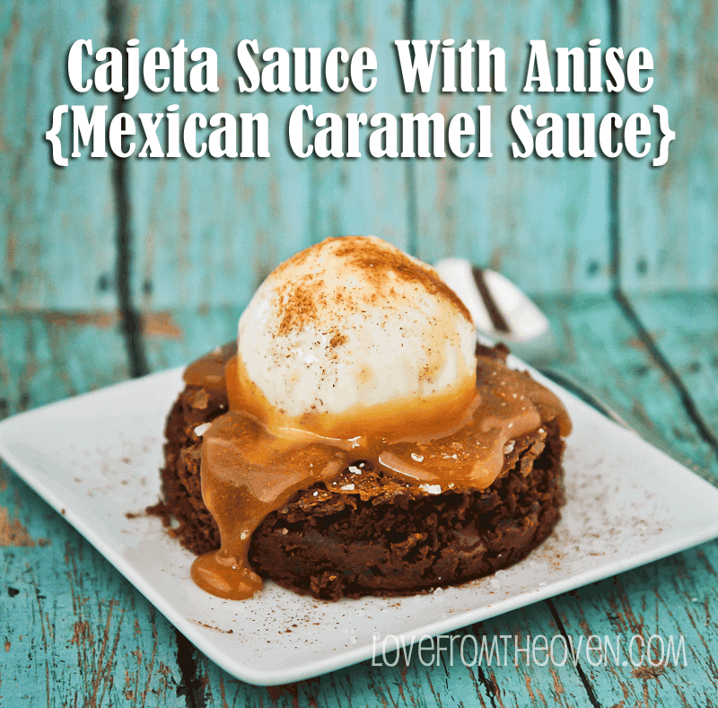 Cajeta Mexican Caramel Sauce Recipe at Love From The Oven