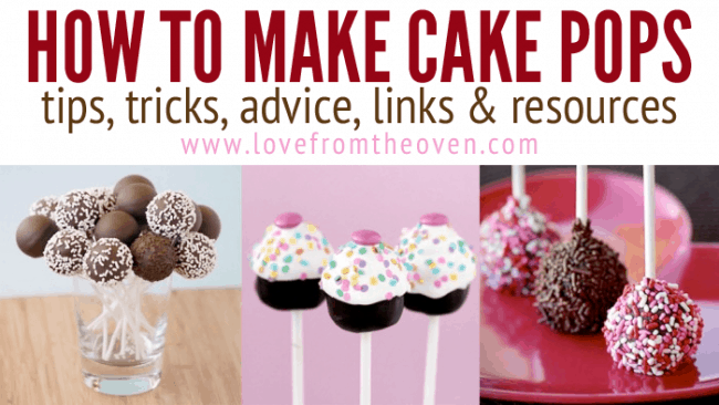 How To Make Cake Pops - Tips And Tricks at Love From The Oven