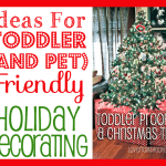 Ideas For Baby, Toddler & Pet Proofing<BR> Your Christmas Tree and Decorations