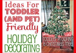 Toddler And Pet Friendly Holiday Decorating At Love From The Oven