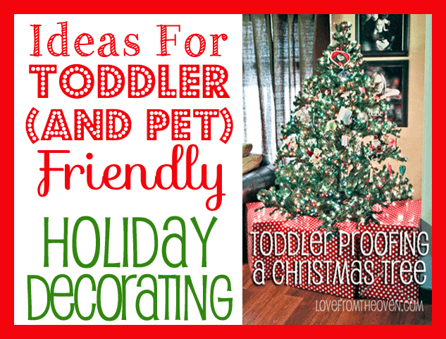 Ideas For Baby, Toddler & Pet Proofing Your Christmas Tree and ...