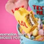 Conversation Heart S'mores Pops