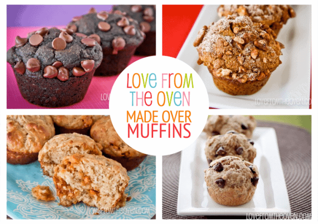 Made Over Muffin Recipes at Love From The Oven