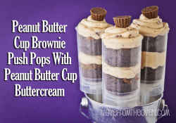 Peanut Butter Cup Brownie Push Pops by Love From The Oven