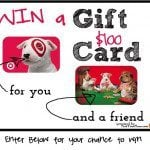 Win a $100 Target Gift Card For You <BR>And A $100 Target Gift Card For A Friend