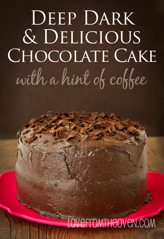 Deep, Dark & Delicious Chocolate Cake With A Hint Of Coffee
