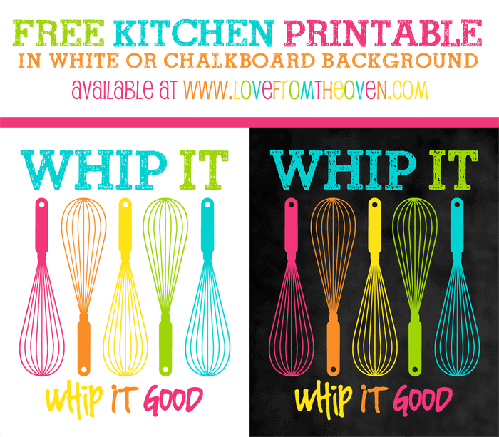 Whip It Free Printable at www.lovefromtheoven.com
