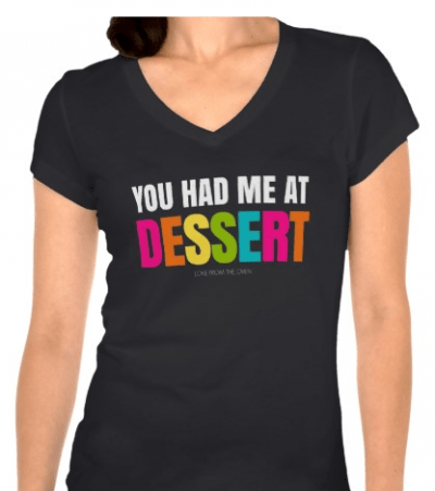 You Had Me At Dessert