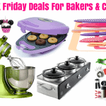 Black Friday Deals For Bakers, Cooks & Bloggers