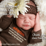 National Adoption Month. Sharing Our Story Of Newborn Domestic Adoption