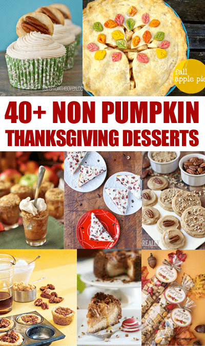 Non-Pumpkin Thankgiving Desserts Recipes