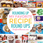 My Favorite Recipe Round Ups