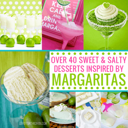 Margarita Inspired Dessert Collection Full Of Great Margarita Flavored Desserts