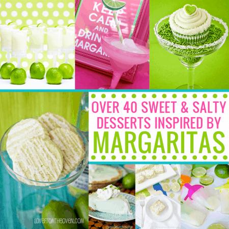 Margarita Inspired Dessert Collection Full Of Great Margarita Flavored Desserts