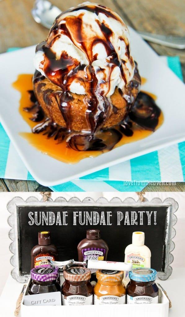 Have a Sundae Fundae party! Love an ice cream sundae on top of a warm cookie cup!