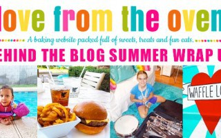 Love From The Oven Summer Wrap Up