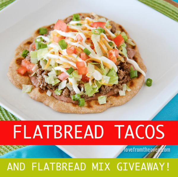 Flatbread Tacos and Flatbread Mix Giveaway