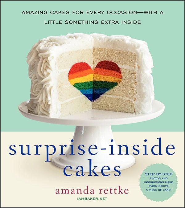 Surprise Inside Cakes by I Am Baker's Amanda Rettke