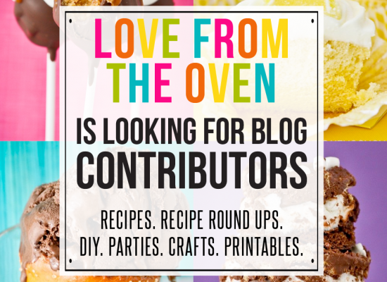 Love From The Oven is looking for blog contributors.