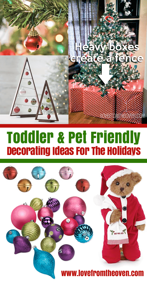 Toddler And Pet Friendly Holiday Decorating