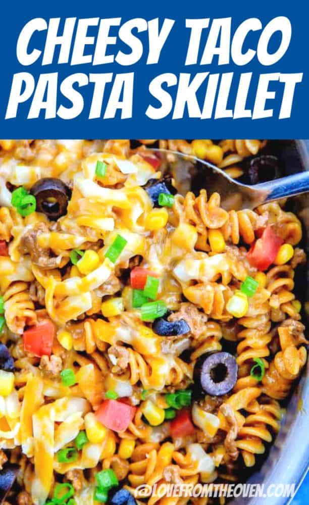 Easy One Pot Cheesy Taco Pasta Skillet Recipe