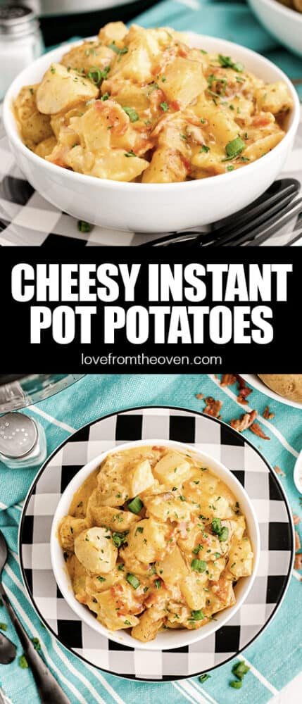photos of cheesy instant pot potatoes on a blue towel and black and white plate