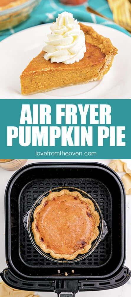 Photos of air fryer pumpkin pie.